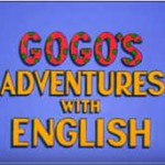 Gogo's Adventures With English