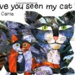 『Have You Seen My Cat』エリック・カール作