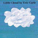 エリック・カールの英語絵本「Little Cloud」
