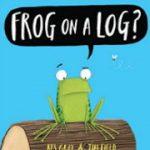 フォニックス絵本Frog on a Log?