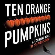 ハロウィンの英語絵本「Ten Orange Pumpkins」