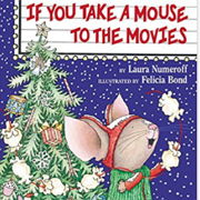 英語絵本「If You Take a Mouse to the Movies」