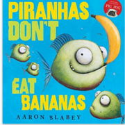 英語絵本「Piranhas Don't Eat Bananas」
