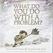 英語絵本「What Do You Do With A Problem?」