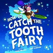 英語絵本「How to Catch the Tooth Fairy」