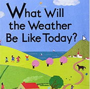 英語絵本「What will the Weather be like today?」